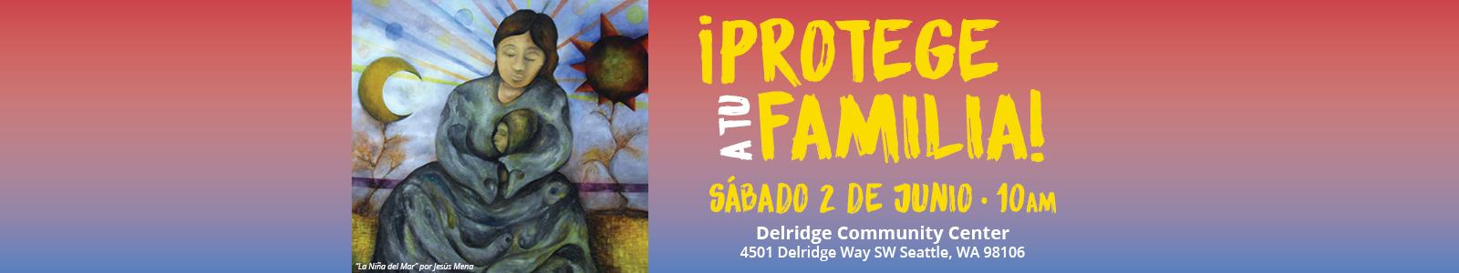 Protege a tu Familia, SÁBADO 2 DE JUNIO • 10am