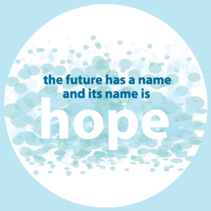 The future has a name and its name is hope