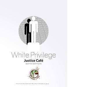 White Privilege Justice Café