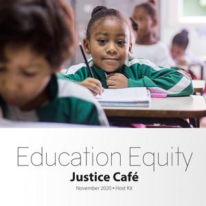 Education Equity Justice Café November 2020