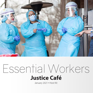 Essential Workers Justice Cafe