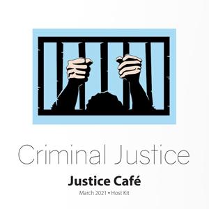 Criminal Justice Justice Café March 2021
