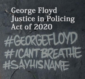 Pass The George Floyd Justice in Policing Act!